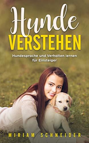 Hunde verstehen: Hundesprache und Verhalten lernen für Einsteiger