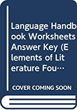 Language Handbook Worksheets Answer Key (Elements of Literature Fourth Course)