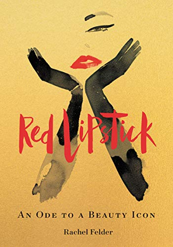 Red Lipstick: An Ode to a Beauty Icon (English Edition)