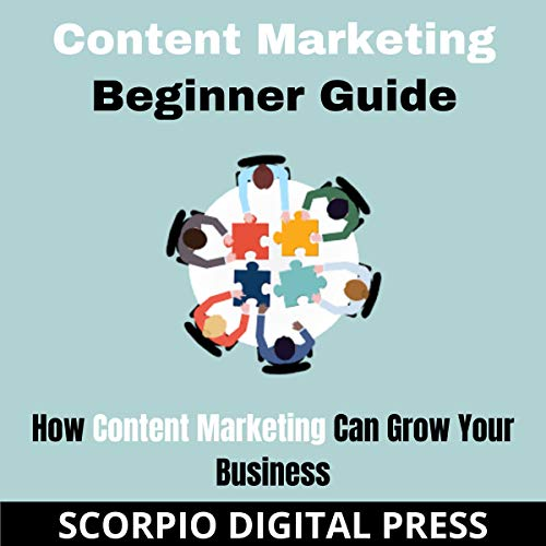 Content Marketing Beginner Guide Audiobook By Scorpio Digital Press cover art