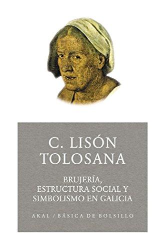 Brujería, estructura social y simbolismo en Galicia: 91 (Básica de Bolsillo)