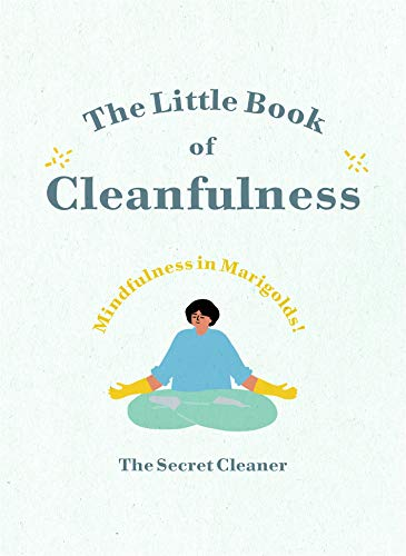 The Little Book of Cleanfulness: Mindfulness in Marigolds!