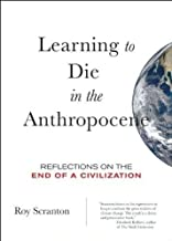 [Learning to Die in The Anthropocene: Reflections on The End of a Civilization (City Lights Open Media)] [Roy Scranton] Paperback