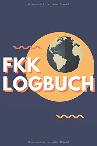 FKK Logbuch: Wohnmobil / Wohnwagen Urlaub Reisetagebuch   Van Caravan Camper Reisemobil Zelt Survival   Logbuch Tagebuch Notizbuch Buch Journal   (v. 12)