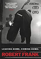 Leaving Home, Coming Home: A Portrait of Robert Frank [DVD]