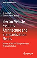 Electric Vehicle Systems Architecture and Standardization Needs: Reports of the PPP European Green Vehicles Initiative (Lecture Notes in Mobility)