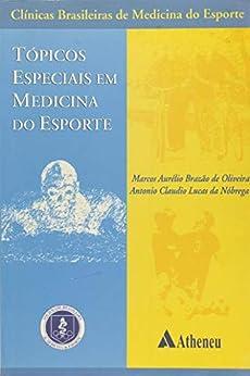 Tópicos Especiais em Medicina do Esporte - Volume 1 (eBook) por [Marco Aurélio Brazão de Oliveira, Antônio Cláudio Lucas da Nóbrega]