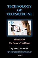 TECHNOLOGY OF TELEMEDICINE: Telemedicine - Future of Healthcare