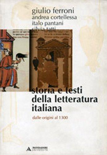 Storia e testi della letteratura italiana. Dalle origini al 1300 (Vol. 1)