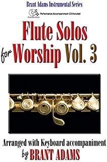 Flute Solos for Worship, Vol. 3: Arranged with Keyboard Acco
