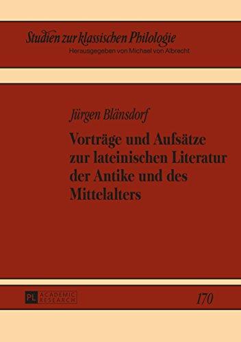 Vorträge und Aufsätze zur lateinischen Literatur der Antike und des Mittelalters (Studien zur klassischen Philologie 170)