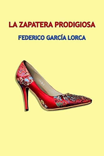 La zapatera prodigiosa: Farsa Violenta en dos actos. (Teatro)