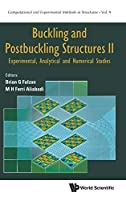 Buckling and Postbuckling Structures II: Experimental, Analytical and Numerical Studies (Computational and Experimental Methods in Structures)