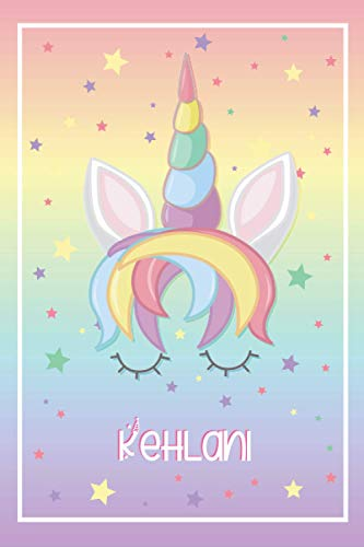 Kehlani: Personalized Unicorn Write And Draw Journal gift For Girls Who Love Unicorn (Primary Notebooks, Writing And Children's Books With Drawing Space For (girls and women))