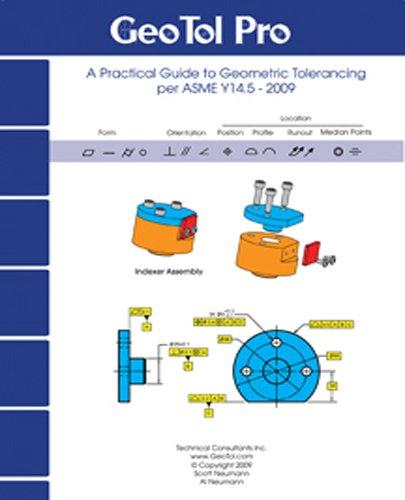 GEOTOL Pro: A Practical Guide to Geometric Tolerancing Per ASME Y14.5 - Workbook 2009