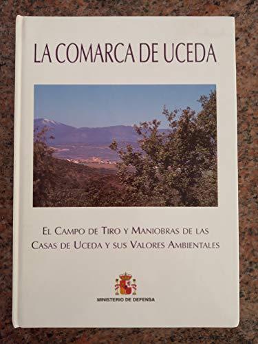 LA COMARCA DE UCEDA. El Campo de Tiro y Maniobras de Las Casas de Uceda y sus Valores Ambientales (Madrid, 1998)