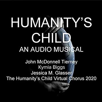 Humanity's Child: An Audio Musical
