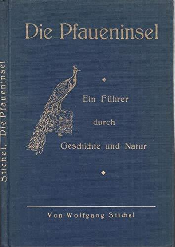 Die Pfaueninsel. Ein Führer durch Geschichte und Natur. Mit 43 Abbildungen.