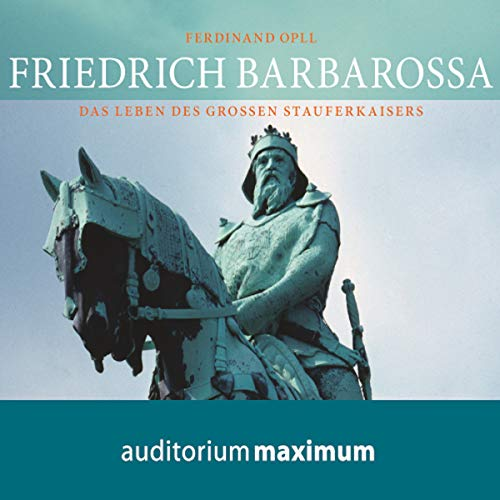 Friedrich Barbarossa                   By:                                                                                                                                 Ferdinand Opll                               Narrated by:                                                                                                                                 Wolfgang Schmidt                      Length: 2 hrs and 28 mins     Not rated yet     Overall 0.0