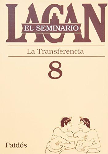El seminario. Libro 8: La transferencia (El Seminario de Jacques Lacan) (Spanish Edition)