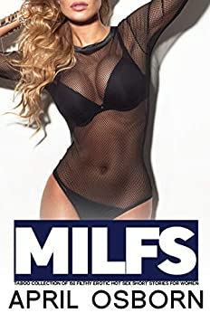 MILFS Taboo Collection of 150 Filthy Erotic Hot Sex Short Stories for Women Review