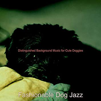Distinguished Background Music for Cute Doggies