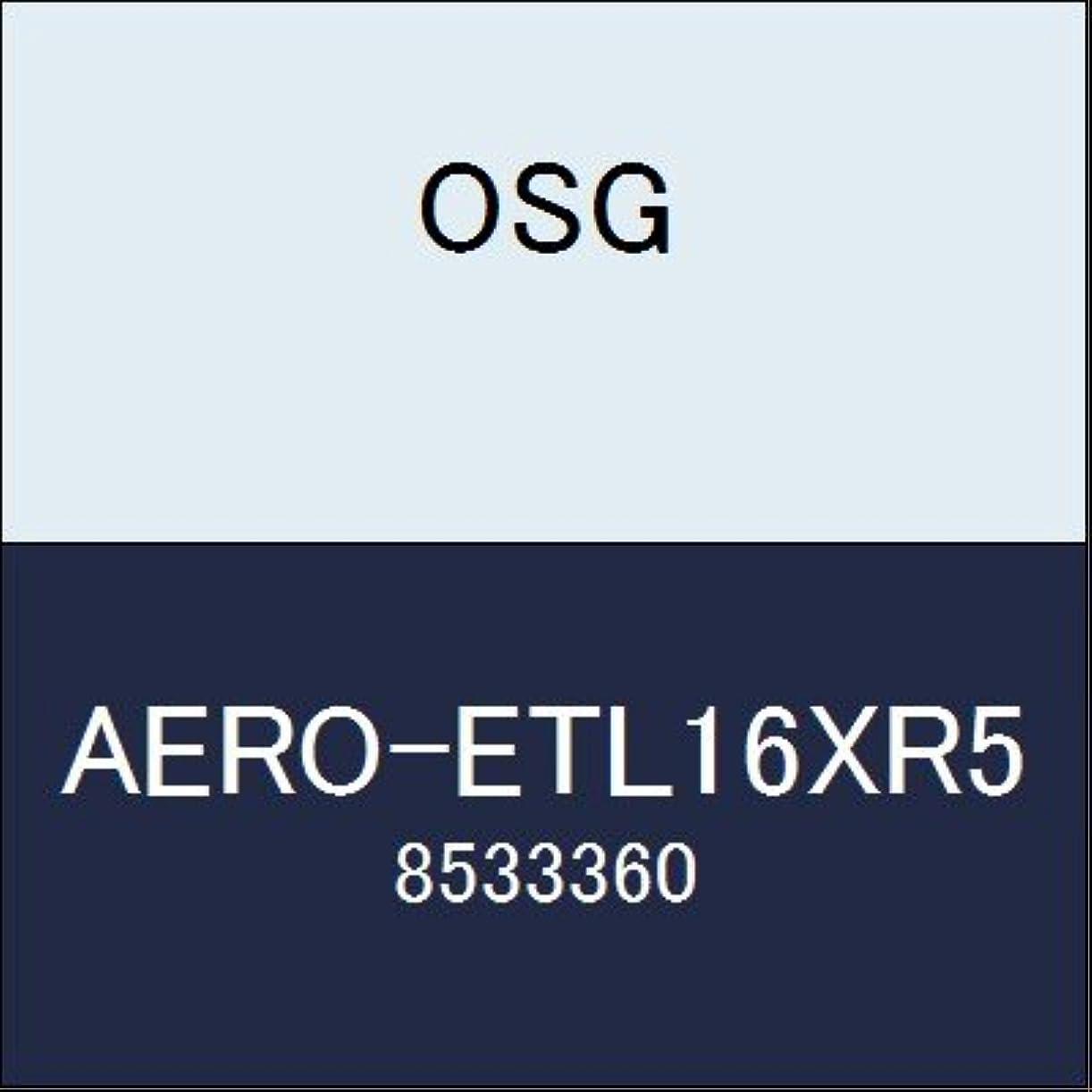 ハンサム男やもめペストリーOSG エンドミル AERO-ETL16XR5 商品番号 8533360