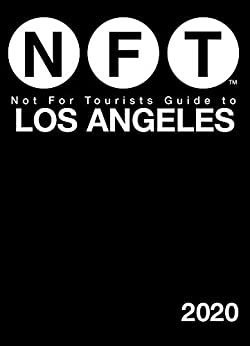 Not For Tourists Guide to Los Angeles 2020 by [Not For Tourists]