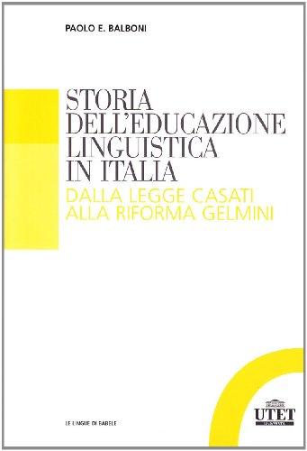 Storia dell'educazione linguistica in Italia. Dalla legge Casati alla riforma Gelmini