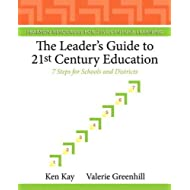 Leader's Guide to 21st Century Education, The: 7 Steps for Schools and Districts (Pearson Resources for 21st Century Learning)