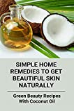 Simple Home Remedies To Get Beautiful Skin Naturally: Green