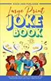 Large Print Joke Book: 100 Jokes and Fun Activities for the More Mature Population (That's Just Fancy Terms for Old)
