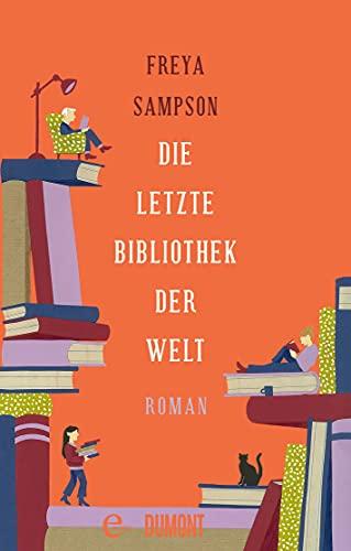 Die letzte Bibliothek der Welt: Roman
