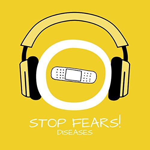 Stop Fears! Angst vor Krankheiten überwinden mit Hypnose Titelbild