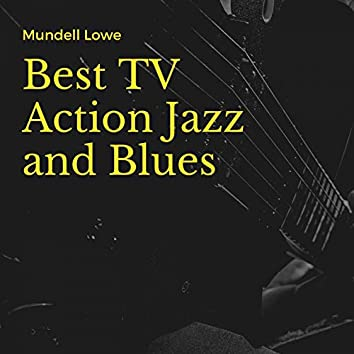 Best TV Action Jazz and Blues