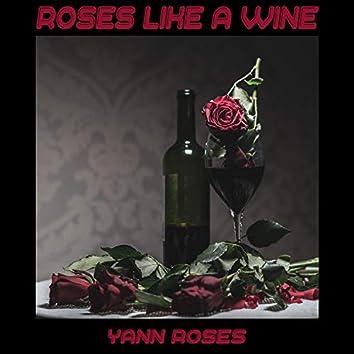 Roses Like a Wine
