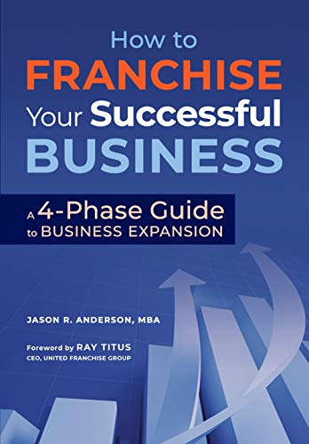 How to Franchise Your Successful Business by Jason Anderson