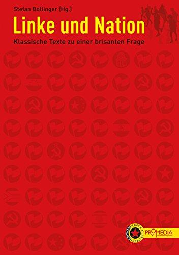 Linke und Nation: Klassische Texte zu einer brisanten Frage
