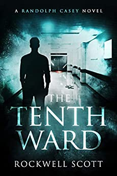 The Tenth Ward (Randolph Casey Horror Thrillers Book 1) by [Rockwell Scott]