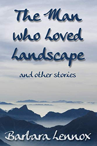 The Man who Loved Landscape and other stories