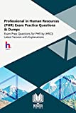 Professional in Human Resources (PHR) Exam Practice Questions & Dumps: Exam Prep Questions for PHR by (HRCI) Latest Version with Explanations (English Edition)