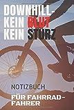 Downhill-Kein Blut Kein Sturz, Notizbuch für Fahrrad-Fahrer: Originelle Geschenk-Idee [A5 120 SEITEN KARIERT ]Eintragen von Notizen, Terminen, Aufgaben & ... | RADLER NOTIZBUCH.