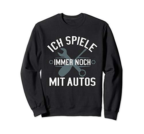 Ich Spiele Immer Noch Mit Autos KFZ Mechaniker Mechatroniker Sweatshirt