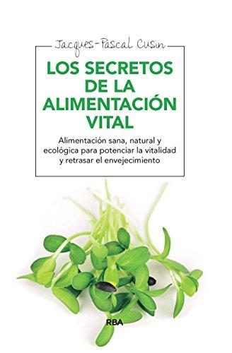 Los secretos de la alimentación vital (OTROS INTEGRAL) (Spanish Edition)
