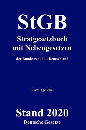 StGB - Strafgesetzbuch mit Nebengesetzen der Bundesrepublik Deutschland - Deutsche Gesetze: Das aktuelle Strafgesetzbuch (StgB) im kompakten Taschenbuch Format