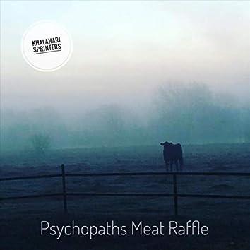 Psychopaths Meat Raffle