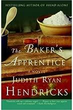 [ The Baker's Apprentice[ THE BAKER'S APPRENTICE ] By Hendricks, Judith Ryan ( Author )Apr-01-2006 Paperback
