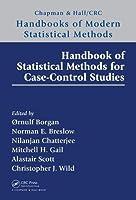 Handbook of Statistical Methods for Case-Control Studies (Chapman & Hall/CRC Handbooks of Modern Statistical Methods)