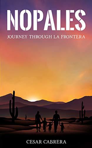 Nopales: Journey Through La Frontera (English Edition)