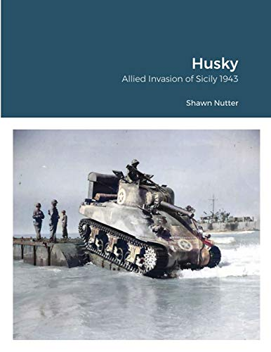 Husky: Allied Invasion of Sicily 1943